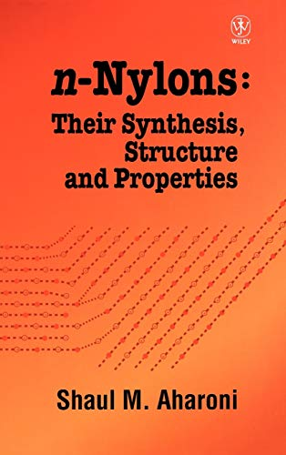 n-Nylons: Their Synthesis, Structure and Properties (Hardback): Shaul M. Aharoni