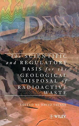 The Scientific and Regulatory Basis for the Geological Disposal of Radioactive Waste (Hardback)