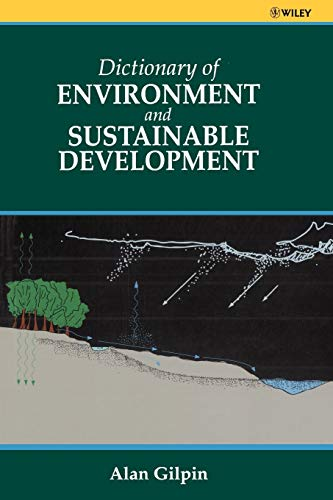 Dictionary of Environment and Sustainable Development;: Gilpin. A.