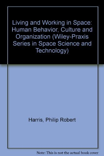 9780471962557: Living and Working in Space: Human Behavior, Culture and Organization (Wiley-Praxis Series in Space Science and Technology)