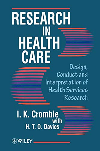 9780471962595: Research in Health Care: Design, Conduct and Interpretation of Health Services Research