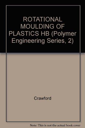 9780471963035: ROTATIONAL MOULDING OF PLASTICS HB (Polymer Engineering Series, 2)