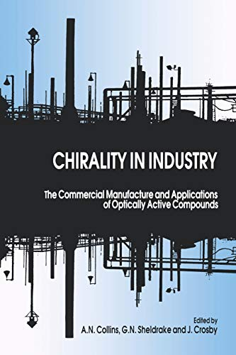 9780471963134: Chirality in Industry: The Commercial Manufacture and Applications of Optically Active Compounds