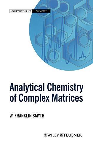 Analytical Chemistry of Complex Matrices (Hardback): W. Franklin Smyth