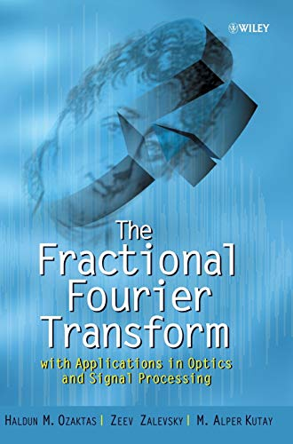 9780471963462: The Fractional Fourier Transform: with Applications in Optics and Signal Processing