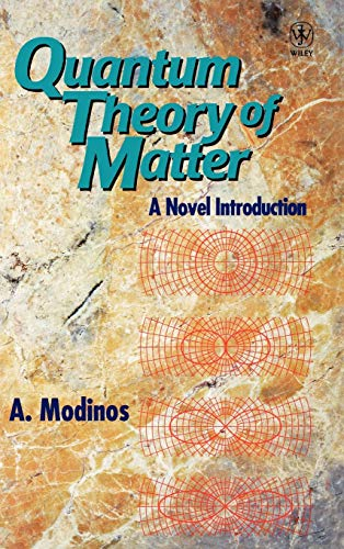Quantum Theory of Matter: A Novel Introduction (Hardback): A. Modinos