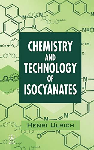 The Chemistry and Technology of Isocyanates (Hardback): Henri Ulrich