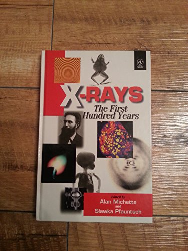 9780471965022: X-rays: The First Hundred Years