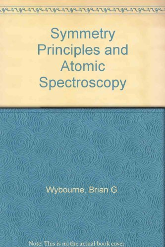 Symmetry Principles and Atomic Spectroscopy: Wybourne, Brian G