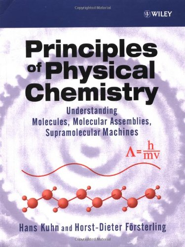 9780471965411: Principles of Physical Chemistry: Understanding Atoms, Molecules and Supramolecular Machines
