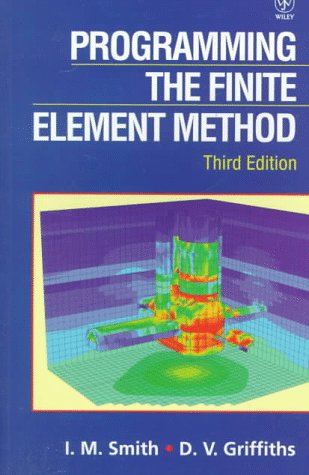 Programming the Finite Element Method, Third edition: Smith, Griffiths