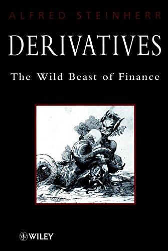 9780471965442: Derivatives: The Wild Beast of Finance