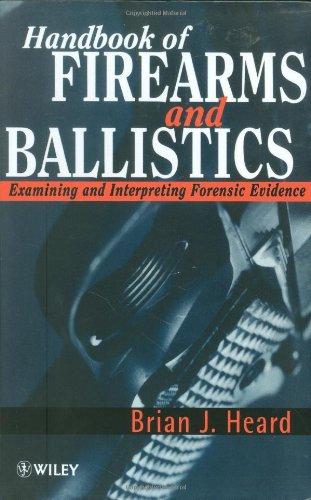 9780471965633: Handbook of Firearms and Ballistics: Examining and Interpreting Forensic Evidence