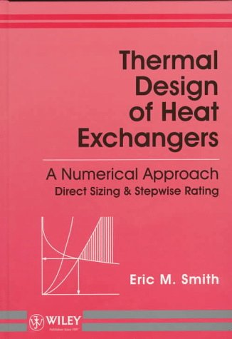 9780471965664: Thermal Design of Heat Exchangers: A Numerical Approach: Direct Sizing and Stepwise Rating
