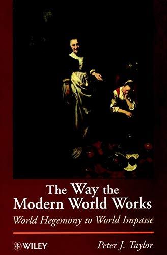 9780471965862: The Way the Modern World Works: World Hegemony to World Impasse