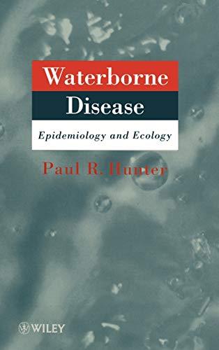 Waterborne Disease: Epidemiology and Ecology (Hardback): Paul Hunter