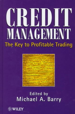 Credit Management: The Key to Profitable Trading: Michael A. Barry