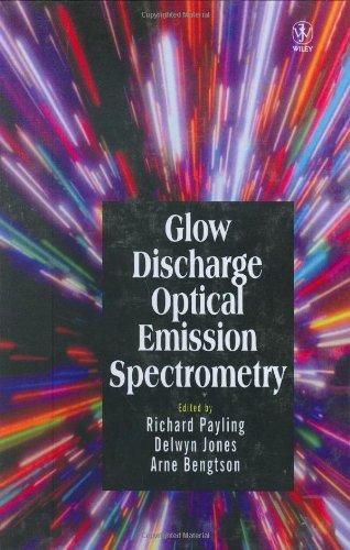 Glow Discharge Optical Emission Spectrometry: Payling, R. (Editor)/ Jones, D. G. (Editor)/ Bengston...