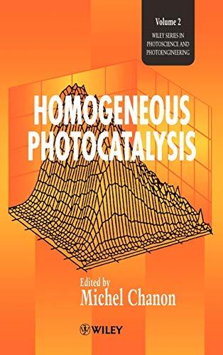 9780471967538: Homogeneous Photocatalysis (Wiley Series in Photoscience & Photoengineering)