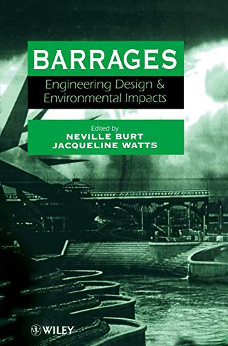 Barrages: Engineering, Design and Environmental Impact (Hardback)
