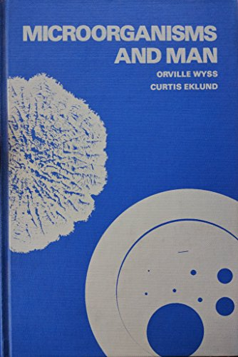 Microorganisms and Man: Orville Wyss