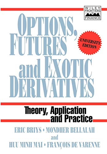 9780471969082: Options, Futures and Exotic Derivatives: Theory, Application and Practice (Frontiers in Finance Series)