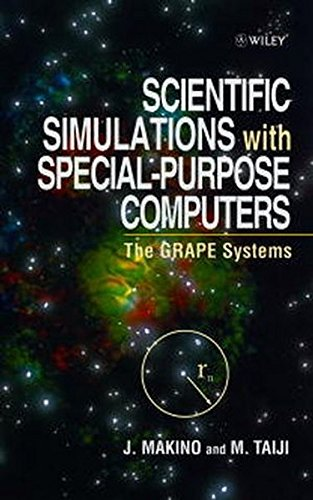 Scientific Simulations with Special-purpose Computers: The Grape System (Hardback): Junichiro ...