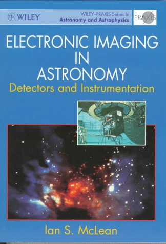 9780471969723: Electronic Imaging in Astronomy: Detectors and Instrumentation (Wiley-Praxis Series in Astronomy and Astrophysics)