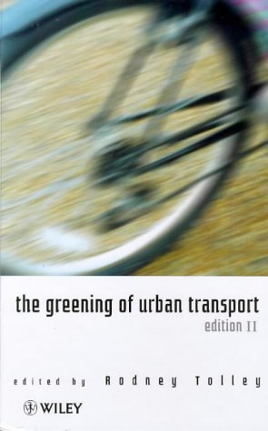 9780471969938: The Greening of Urban Transport: Planning for Walking and Cycling in Western Cities
