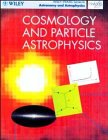 9780471970415: Cosmology and Particle Astrophysics