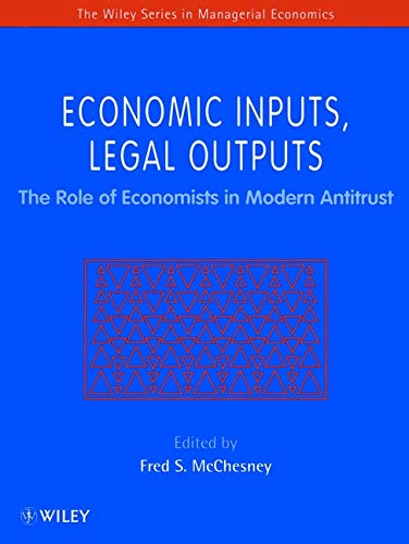9780471970743: Economic Inputs, Legal Outputs: The Role of Economists in Modern Antitrust (Wiley Series in Managerial Economics)
