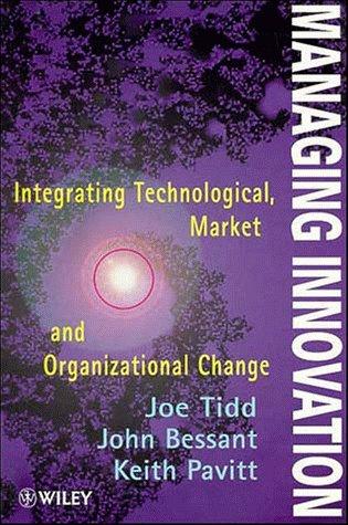 9780471970767: Managing Innovation: Integrating Technological, Market and Organizational Change