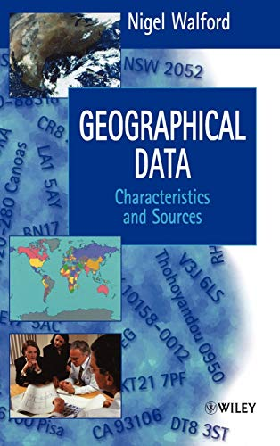 Geographical Data: Characteristics and Sources (Hardback): Nigel Walford
