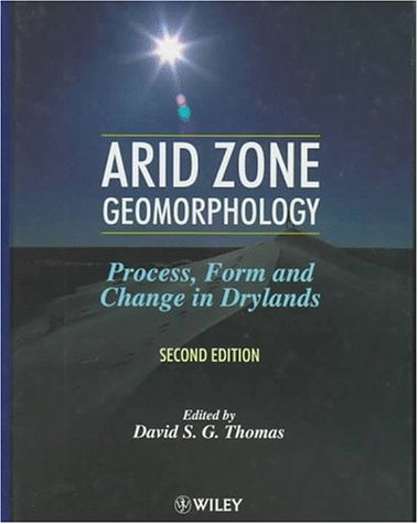 9780471971603: Arid Zone Geomorphology: Process, Form and Change in Drylands