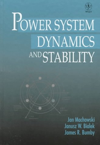 Power System Dynamics and Stability: Jan Machowski, Janusz