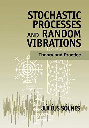 9780471971924: Stochastic Processes and Random Vibrations: Theory and Practice