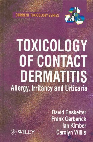 Toxicology of Contact Dermatitis: Basketter, David; Gerberick, Frank; Kimber, Ian; Willis, Carolyn
