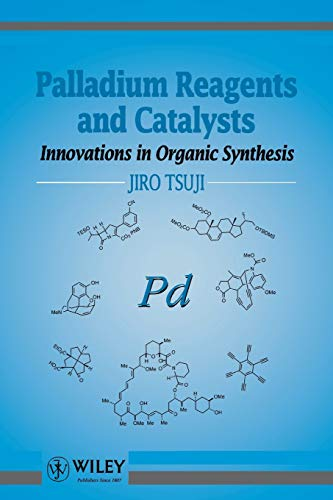 9780471972020: Palladium Reagents and Catalysts: Innovations in Organic Synthesis