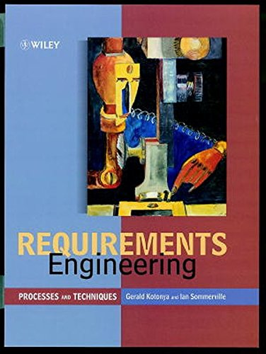 Requirements Engineering: Processes and Techniques: Kotonya, Gerald; Sommerville,