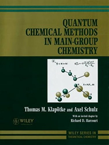 Quantum Mechanical Methods in Main Group Chemistry (Hardback): T.M. Klapotke, Axel Schulz