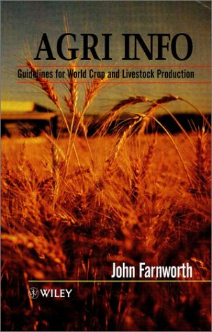 Agri Info: Guidelines for World Crop and: Farnworth, John