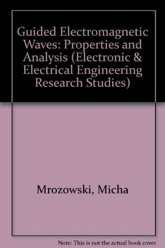 9780471972488: Guided Electromagnet Waves Cl (Electronic And Electrical Engineering Research Studies Computer Methods In Electromagnetics Series)