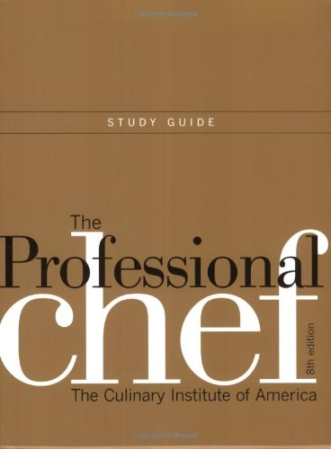 The Professional Chef: Study Guide: The Culinary Institute