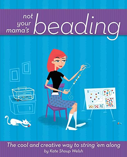 9780471973805: Not Your Mama's Beading: The Cool and Creative Way to String 'em Along