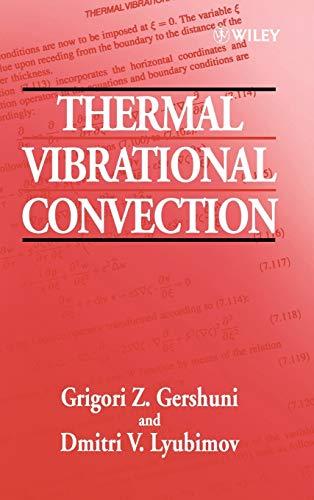Thermal Vibrational Convection (Hardback): G.Z. Gershuni, Alexander V. Lyubimov
