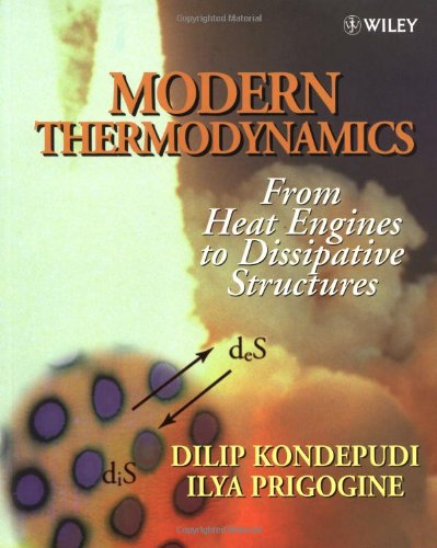 Modern Thermodynamics: From Heat Engines to Dissipative: Dilip Kondepudi; I.