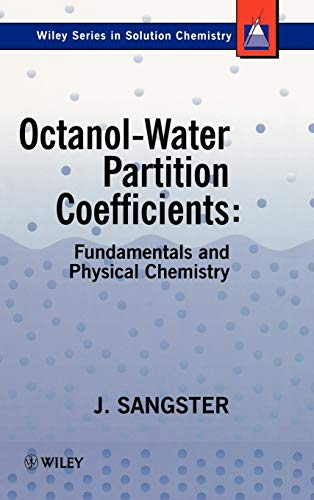 Octanol-water Partition Coefficients: Fundamentals and Physical Chemistry (Hardback): James ...