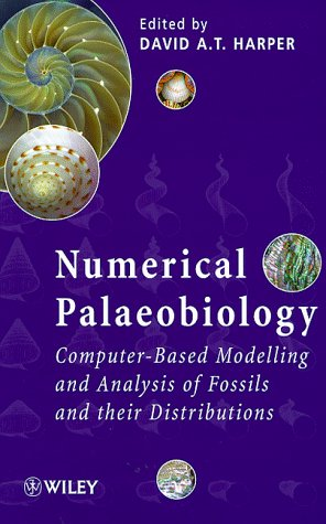 Numerical Palaeobiology: Computer-based Modelling and Analysis of Fossils and their Distributions: ...