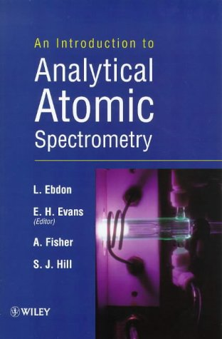 An Introduction to Analytical Atomic Spectrometry: L. Ebdon; E.