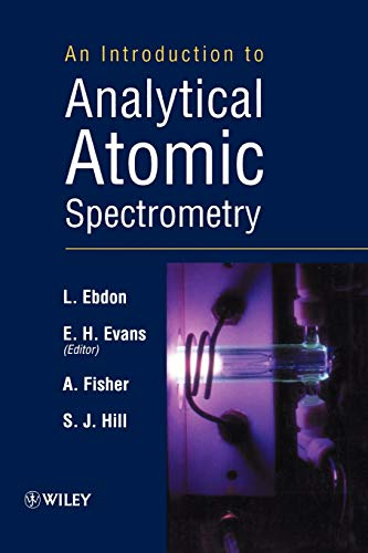 An Introduction to Analytical Atomic Spectrometry: Ebdon, L., Evans,